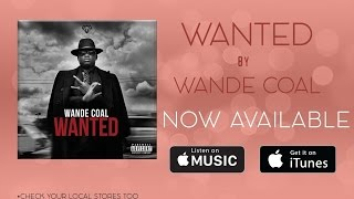 Wande Coal - Kpono Ft. Wizkid (OFFICIAL AUDIO 2015)