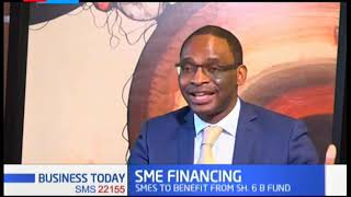 SME's to benefit from Sh. 6 Billion fund which will take up 75% credit risk