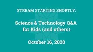 Science & Technology Q&A for Kids (and others) [Part 20]