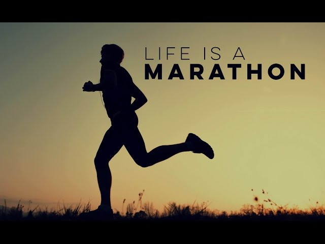 Life Is A Marathon Inspirational Video