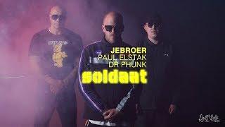 Jebroer, Paul Elstak & Dr Phunk   Soldaat