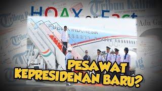 Hoax or Fact: Beredar Kabar Pesawat Kepresidenan RI Baru?