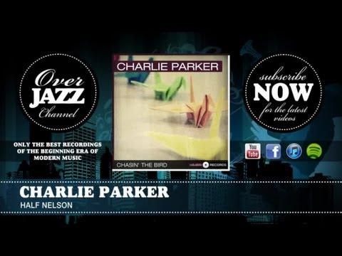 Charlie Parker - Half Nelson (1947)