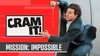 Every Mission Impossible Before Fallout - CRAM IT