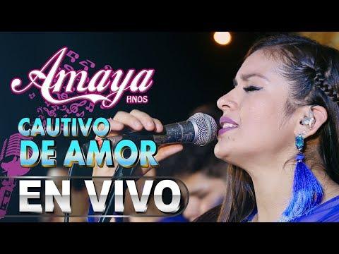 Cautivo De Amor  (Amaya Hnos) Concierto 2018 HD