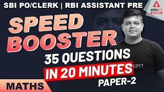 35 Questions in 20 Minutes | Speed Booster (Paper 2) | Maths for SBI PO PRE 2020