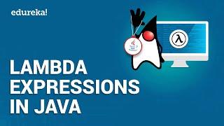 Lambda Expressions in Java | Java Lambda Tutorial | Java Certification Training | Edureka