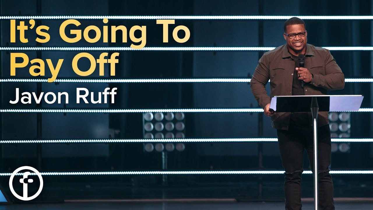 It's Going to Pay Off  by  Pastor Javon Ruff