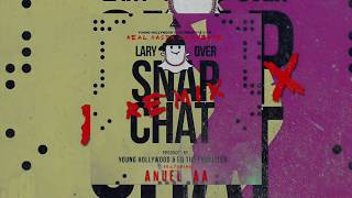 Lary Over   Snap Chat Ft. Anuel AA (Remix) [Official Audio]