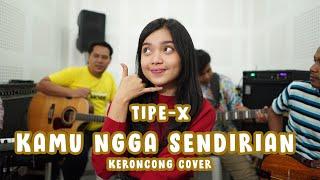 Tipe-X - Kamu Ngga Sendirian (Keroncong) cover Remember Entertainment