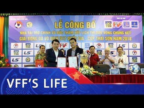 Lễ công bố nhà tài trợ và giới thiệu VCK U17 Quốc gia - Cup Thái Sơn Nam 2018
