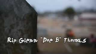 Doe B- Why (Tribute Video)