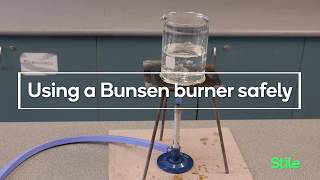 How to use a Bunsen burner safely
