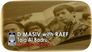 D'MASIV with Raef - Tala'Al Badru (Official Lyric Video)