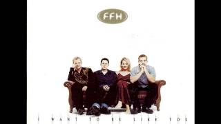 FFH - Take Me As I Am