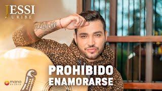Jessi Uribe - Prohibido Enamorarse - #Yomequedoencasa