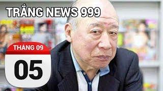 Shigeo Tokuda...Nếu đúng...Vĩnh biệt ông...Một huyền thoại...  TRẮNG NEWS 999   05/09/2017