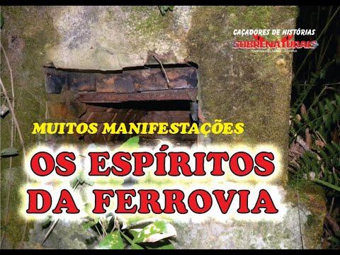 OS ESPÍRITOS DA FERROVIA - MUITAS MANIFESTAÇÕES E ATAQUES