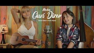 Ouvi Dizer (Melim) - Dueto: Sienna Belle & Giulia Nassa