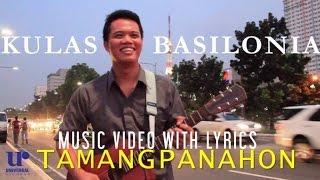 Kulas Basilonia - Tamang Panahon (Music Video with lyrics
