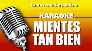 Mientes Tan Bien, Con Letra   Sin Bandera Karaoke