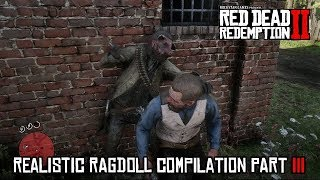 Red Dead Redemption 2 - Realistic Ragdoll Compilation Part 3