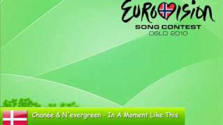 Eurovision 2010 (Denmark) ** Chanée & N'evergreen - In A Moment Like This ** (Semi-final)