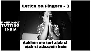 Lyrics on Fingers - 3 | Aakhon me teri ajab si ajab   - YouTube