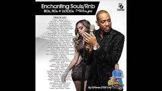SOULS / RNB MIX 80s 90s 2000s, (Enchanting Souls Mix)