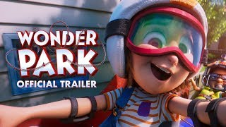 Wonder Park - Official Trailer
