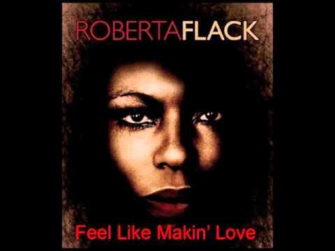 Roberta Flack Feel Like Makin´Love