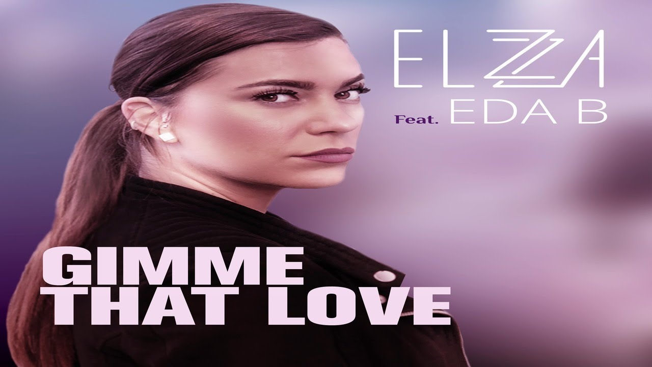 Elsa Fa ft Eda B. - Gimme that love