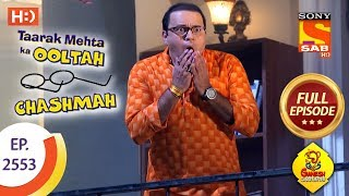 Taarak Mehta Ka Ooltah Chashmah - Ep 2553 - Full Episode - 12th September, 2018