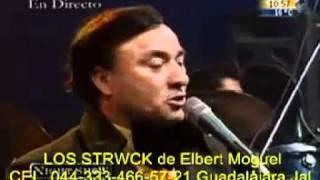 """""""ELBERT MOGUEL Y LOS STRWCK""""  """"EL Y UN SUEÑO"""""""