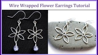How To Make Flower Earrings - Beginner Tutorial - Easy Wire Wrapped Jewelry Project