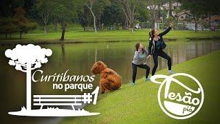 TESÃO PIÁ - Curitibanos No Parque #1