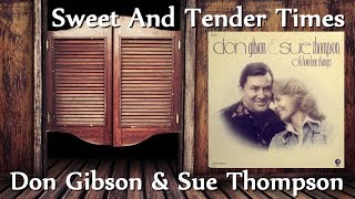 Don Gibson & Sue Thompson - Sweet And Tender Times