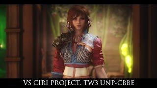 TES V - Skyrim Mods: VS Ciri Project. TW3 UNP-CBBE