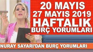 TÜM BURÇLAR | Nuray Sayarı'dan haftalık burç yorumları | 20 Mayıs - 27 Mayıs 2019