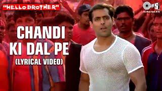 Chandi Ki Daal Par (Lyrical Video) Hello Brother   Salman Khan & Rani Mukherjee   Alka Y   Holi Song