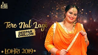 Tere Nal Lagi | (Lohari  ) | Deepak Dhillon  | New Songs 2019 | Latest Songs 2019