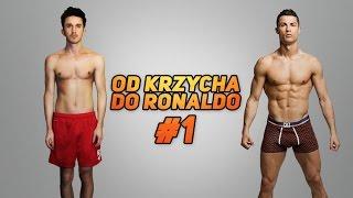 OD KRZYCHA DO RONALDO #1 | PRZEMIANA w 180 DNI!