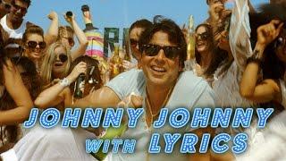 Johnny Johnny with Lyrics - Entertainment | Akshay Kumar, Tamannaah, Sachin Jigar