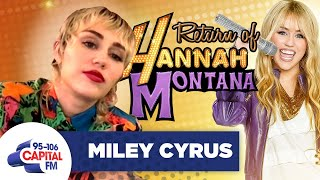 Miley Cyrus' Plotting To Bring Back Hannah Montana | Interview | Capital