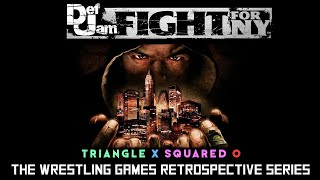 'Def Jam Fight For New York' RETROSPECTIVE - Triangle X Squared O.