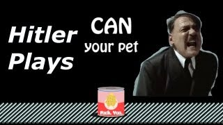 Hitler Plays Can Your Pet