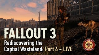 Fallout 3 - Live Stream - Rediscovering the Capital Wasteland - PC Modded - Part 6