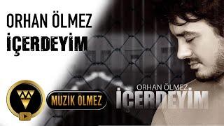 Orhan Ölmez - İçerdeyim - Official Video