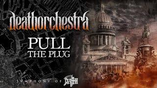 DEATHORCHESTRA - Pull the plug