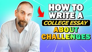 How to Write Your College Essay if You've Experienced Significant Challenges